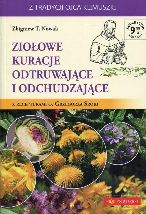 Ziołowe kuracje odtruwające i odchudzające Nowak Zbigniew T.