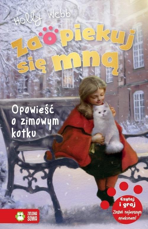 Zaopiekuj się mną Opowieść o zimowym kotku Webb Holly