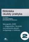 Biblioteka okulisty praktyka Tom 2Monografia AMD diagnostyka i leczenie