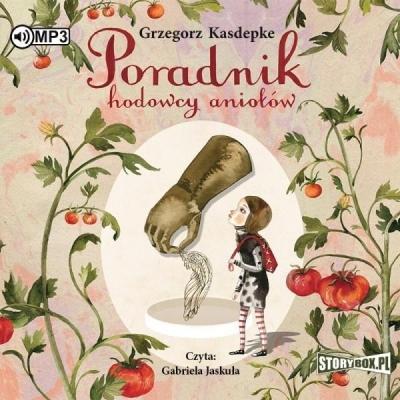 Poradnik hodowcy aniołów audiobook Grzegorz Kasdepke