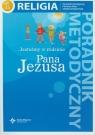 Jesteśmy w rodzinie Pana Jezusa 1. SP. Poradnik metodyczny z płytą CD praca zbiorowa