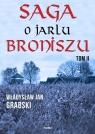Saga o jarlu Broniszu Tom 2 Śladem wikingów Grabski Władysław Jan