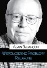 Współczesne problemy religijne Besançon Alain