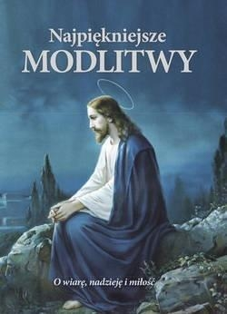Najpiękniejsze modlitwy praca zbiorowa