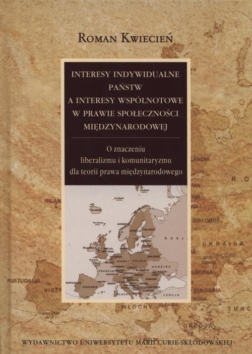 Interesy indywidualne państw a interesy wspólnotowe w prawie społeczności międzynarodowej Kwiecień Roman