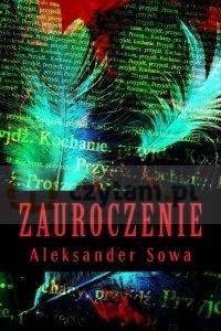 Zauroczenie (dodruk na życzenie) Aleksander Sowa