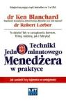 Techniki jednominutowego menedżera w praktyce Jak zamienić trzy Blanchard Ken,  Lorber Robert