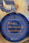 Biblia dla moich parafian Jak czytać, aby rozumiec Debyser Marcel