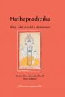 Hathapradipika Wstęp, tekst, przekład z objaśnieniami