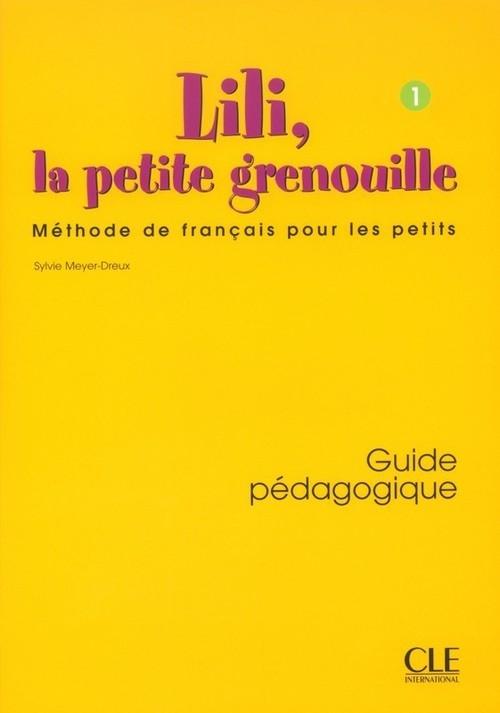 Lili, la petite grenouille Niveau 1 Guide pédagogique Meyer-Dreux Sylvie, Savart Michel