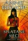 Splątane sieci Czarne Kamienie księga V Bishop Anne