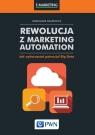 Rewolucja z Marketing AutomationJak wykorzystać potencjał Big Data Błażewicz Grzegorz