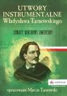 Utwory instrumentalne Władysława Tarnowskiego Sonaty, nokturny, uwertury Tarnowski Marcin