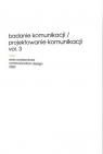 Badanie komunikacji/Projektowanie komunikacji praca zbiorowa