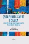 (Z)rozumieć świat dziecka Ewa Kochanowska