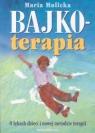 Bajkoterapia O lękach dzieci i nowej metodzie terapii Molicka Maria