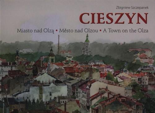 Cieszyn Miasto nad Olzą Szczepanek Zbigniew
