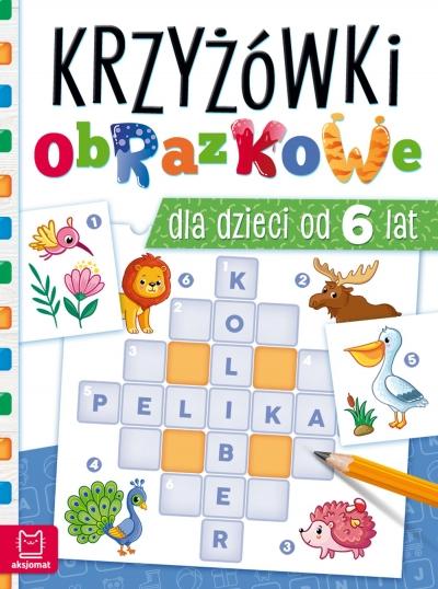 Krzyżówki obrazkowe dla dzieci od 6 lat Beata Karlik