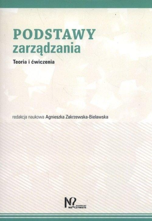 Podstawy zarządzania Zakrzewska-Bielawska Agnieszka