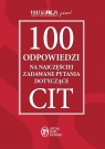 100 odpowiedzi na najczęściej zadawane pytania CIT