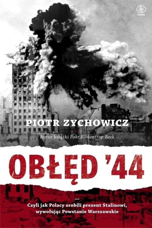 Obłęd '44 Zychowicz Piotr