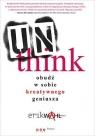 Unthink Obudź w sobie kreatywnego geniusza
