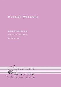 Dzień dziecka suita na 4 małe ręce Michał Witecki