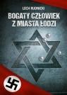 Bogaty człowiek z miasta Łodzi Rudnicki Lech