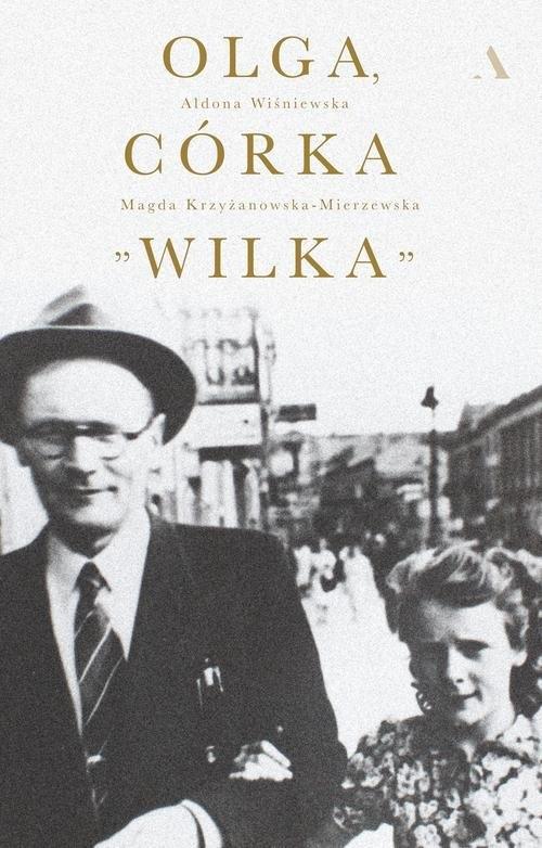 Olga, córka Wilka Krzyżanowska-Mierzewska Magdalena, Wiśniewska Aldona