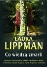 Co wiedzą zmarli Lippman Laura