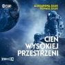 Cień wysokiej przestrzeni. Audiobook Aleksandra Zelek, Tomasz Zelek