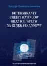 Determinanty credit ratingów oraz ich wpływ na rynek finansowy Chodnicka-Jaworska Patrycja