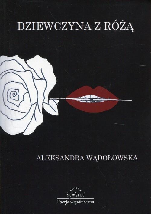 Dziewczyna z różą Wądołowska Aleksandra