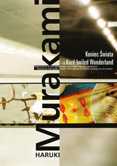 Koniec Świata i Hard-boliled Wonderland Murakami Haruki
