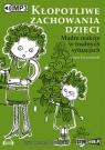 Kłopotliwe zachowania dzieci  (Audiobook)