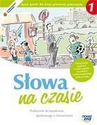Słowa na czasie 1 Podręcznik do kształcenia językowego z ćwiczeniami Grabarczyk Anna