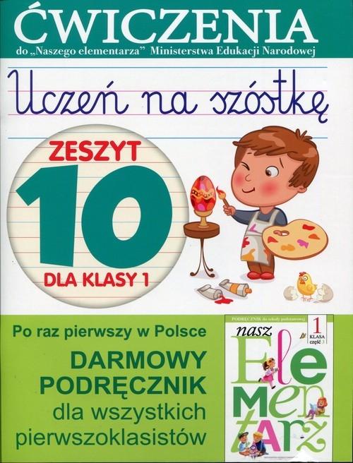 Uczeń na szóstkę Zeszyt 10 dla klasy 1 Wiśniewska Anna