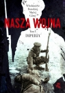 Nasza wojna Tom 1 Imperia 1912-1916