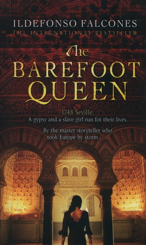 The Barefoot Queen Falcones Ildefonso
