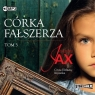 Córka fałszerza T.3 Audiobook Joanna Jax