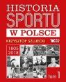 Historia sportu w Polsce (Uszkodzona okładka) Szujecki Krzysztof