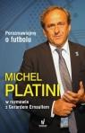 Porozmawiajmy o futbolu  Platini Michel, Ernault Gerard