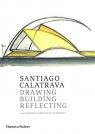 Santiago Calatrava Drawing, Building, Reflecting