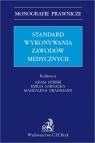 Standard wykonywania zawodów medycznych Górski Adam, Grassmann Magdalena, Sarnacka Emilia