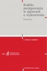 Kodeks postępowania w sprawach o wykroczenia Komentarz red. Andrzej Sakowicz
