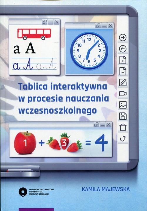 Tablica interaktywna w procesie nauczania wczesnoszkolnego Majewska Kamila