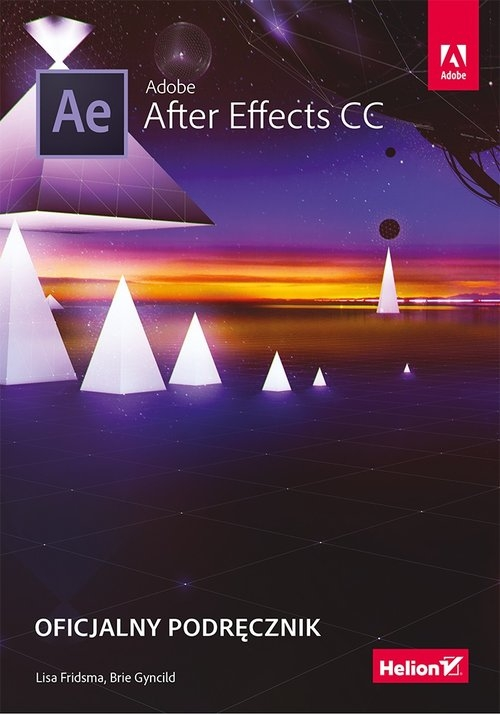 Adobe After Effects CC Oficjalny podręcznik Lisa Fridsma, Brie Gyncild