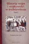 Historia wojen i wojskowości w średniowieczu Tom 1