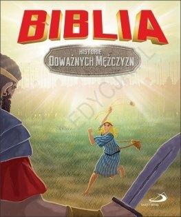 Biblia. Historie odważnych mężczyzn praca zbiorowa