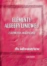 Elementy algebry liniowej z geometrią analityczną Kowalski Lucjan